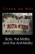 Sicily, the Mafia, and the Anti-Mafia