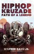 Hip Hop Kruzade the Path of a Legend