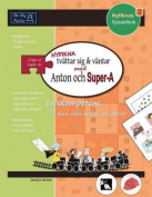 Nyfikna Tvattar Sig & Vantar med Anton och Super-A [SWE]