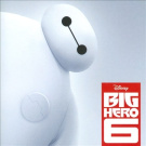 Big Hero 6 Soundtrack [Limited Edition]