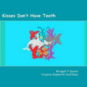 Kisses Don't Have Teeth
