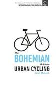 The Bohemian Guide to Urban Cycling