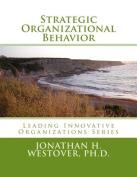 Strategic Organizational Behavior