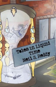 Tales in Liquid Time