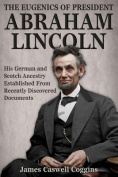 The Eugenics of President Abraham Lincoln