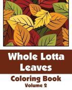 Whole Lotta Leaves Coloring Book