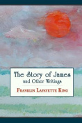 The Story of James and Other Writings