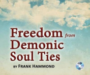 Freedom from Demonic Soul Ties  [Audio]