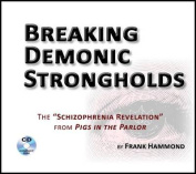 Breaking Demonic Strongholds (2 CDs) [Audio]