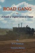 Road Gang a Memoir of Engineer Service in Vietnam