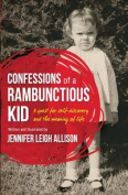 Confessions of a Rambunctious Kid