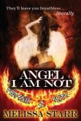 Angel I Am Not