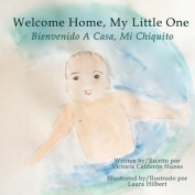 Welcome Home, My Little One / Bienvenido a Casa, Mi Chiquito