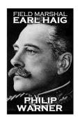 Phillip Warner - Field Marshal Earl Haig