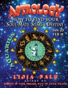 Astrology - How to Find Your Soul-Mate, Stars and Destiny - Aquarius