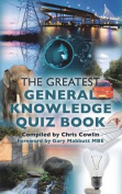 The Greatest General Knowledge Quiz Book