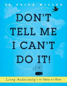 Don't Tell Me I Can't Do It!