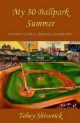 My 30 Ballpark Summer