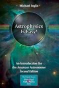 Astrophysics is Easy!