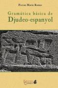 Gramatica Basica del Djudeo-Espanyol [Spanish]