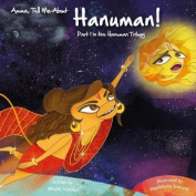 Amma, Tell Me About Hanuman!