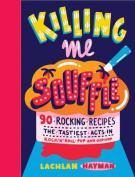 Killing Me Souffle