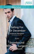 Falling for Dr December/Snowbound with the Surgeon