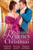 A Magical Regency Christmas/Christmas Cinderella/Finding Forever at Christmas/the Captain's Christmas Angel