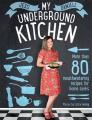My Underground Kitchen