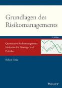 Grundlagen des Risikomanagements - Quantitative Risikomanagement-Methoden fur Einsteiger und Praktiker [GER]