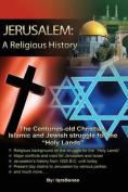 Jerusalem: A Religious History
