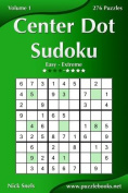 Center Dot Sudoku - Easy to Extreme - Volume 1 - 276 Puzzles
