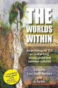 The Worlds Within, an Anthology of Tck Art and Writing