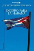 Dinero Para La Habana [Spanish]