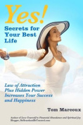 Yes! Secrets for Your Best Life - Law of Attraction