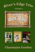 River's Edge Trio: Volume 1
