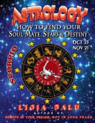 Astrology - How to Find Your Soul-Mate, Stars and Destiny - Scorpio