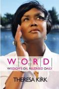 W.O.R.D. Wisdom's Oil Released Daily