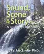 Sound, Scene & Story  : An Introduction to Creative Writing