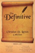 The Definitive Christian D. Larson Collection - Volume 5 of 6