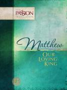 Matthew: Our Loving King-OE