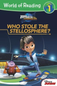 Miles from Tomorrowland Who Stole the Stellosphere? (World of Reading