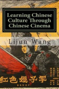 Learning Chinese Culture Through Chinese Cinema