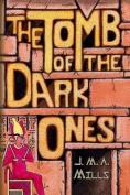 The Tomb of the Dark Ones