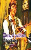 Elvis, El Gatillero  [Spanish]