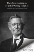 Autobiography of John Wesley Hughes