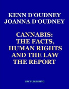 Cannabis the Facts, Human Rights and the Law