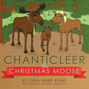 Chanticleer, the Christmas Moose