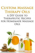 Custom Massage Therapy Oils