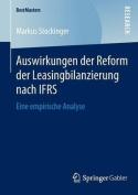 Auswirkungen Der Reform Der Leasingbilanzierung Nach Ifrs [GER]